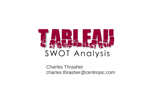 Tableau Software Swot Analysis By Charles Thrasher