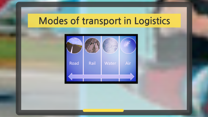 Modes of transport in Logistics by Giselle Hernández on Prezi