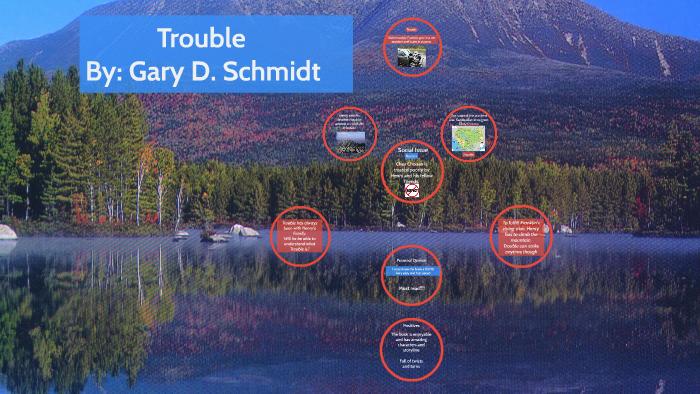 Trouble By Gary D Schmidt By Sai Ramasetti On Prezi