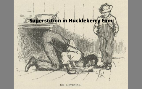 superstition in huck finn
