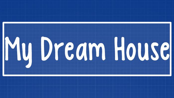 my dream home description