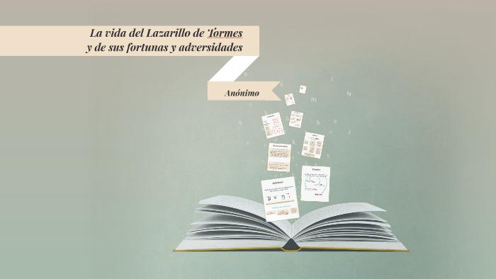 La Vida Del Lazarillo De Tormes Y De Sus Fortunas Y Adversid