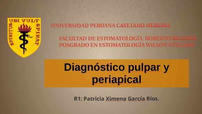 DIAGNÓSTICO PULPAR Y PERIAPICAL by patricia ximena garcia