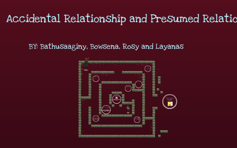 Accidental Relationship And Presumed Relationship By Bathu Thaya On