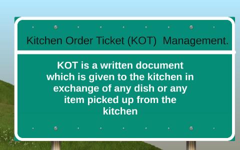 Kitchen Order Ticket Kot Management By Palak Patel On Prezi