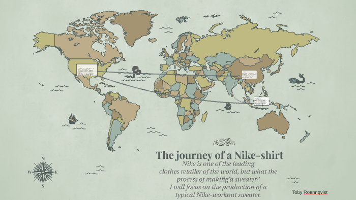 0509a35f7 The journey of a Nike-shirt by Toby Roennqvist on Prezi