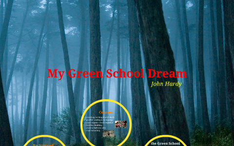 my green school dream