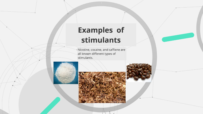 Stimulants - a substane that increases physological or nervo by