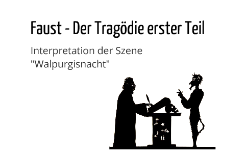 Interpretation Der Szene Walpurgisnacht Faust By Dennis K On Prezi