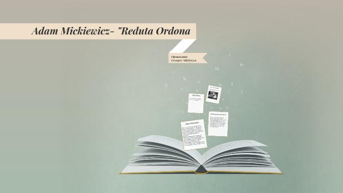 Adam Mickiewicz Reduta Ordona By Grzegorz Mikityszyn On Prezi