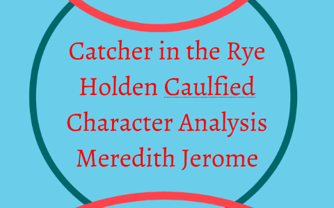 Catcher In The Rye By Meredith Jerome On Prezi