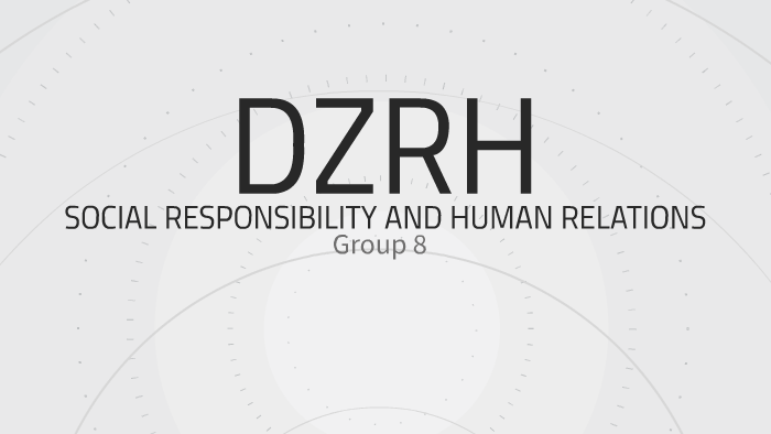 Copy of SOCIAL RESPONSIBILITY AND HUMAN RELATIONS by dianne