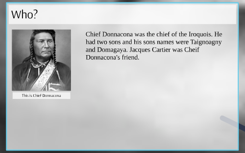 Chief Donnacona by Saad Malik on Prezi