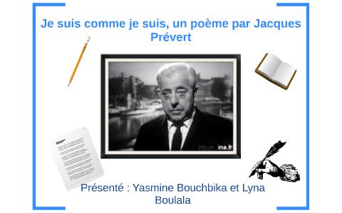 Je Suis Comme Je Suis Un Poème Par Jacques Prévert By Yas