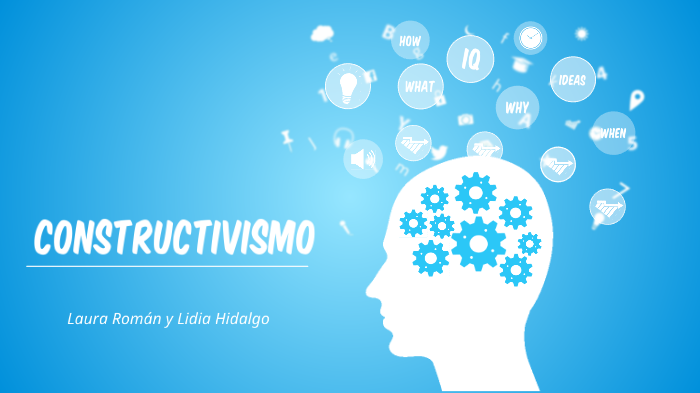 Constructivismo By Lidia Hidalgo Pérez On Prezi Next