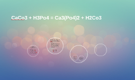 Caco3 H3po4 Ca3 Po4 2 H2co3 By Samantha Pidcock To tell if ca3(po4)2 (calcium phosphate) is ionic or covalent (also called molecular) we look at the periodic table that and see that ca is a metal and po4. caco3 h3po4 ca3 po4 2 h2co3 by