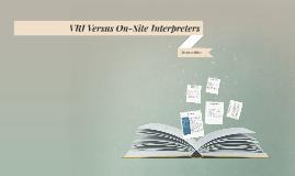 Copy of VRI Versus On-Site Intrpreters