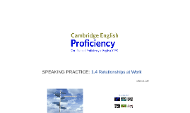 PROFICIENCY (CPE) 1.4 Relationships at Work