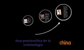 Copy of fase precientifica de la criminología