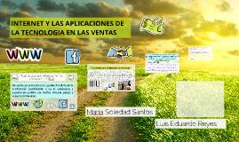 Copy of INTERNET Y LAS APLICACIONES DE TECTOLOGIA EN LAS VENTAS