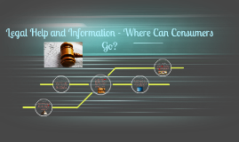 Legal Help and Information - Where Can Consumers Go?