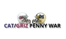 Cat/Griz Penny War