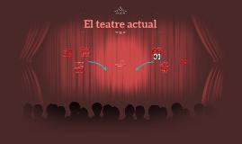 El teatre actual