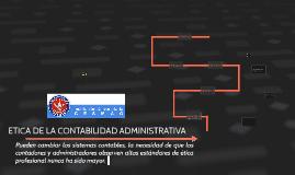Copy of ETICA DE LA CONTABILIDAD ADMINISTRATIVA