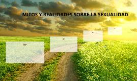 MITOS Y REALIDADES SOBRE LA SEXUALIDAD