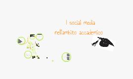 Copy of Semiotica dei Nuovi Media - I social media nell'ambito accademico