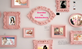 Copy of Gravidez na adolescência