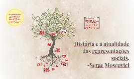 História e a atualidade das representações sociais.