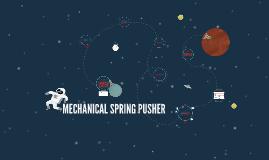MECHANICAL SPRING PUSHER