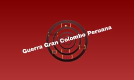 Guerra Gran Colombo Peruana