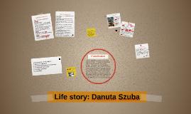 Life story - Danuta Szuba