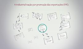 A Industrialização por Promoção das Exportações