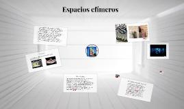 Copy of Espacios efimeros