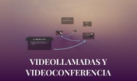 VIDEOLLAMADAS Y VIDEOCONFERENCIA