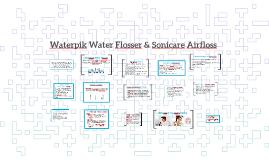 Waterpik & Sonicare Airfloss
