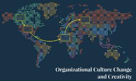 Organizational Culture Change and Creativity