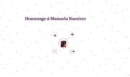 Hommage á Manuela Ramirez