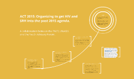 Not another consultation: Organizing to get HIV and SRH into