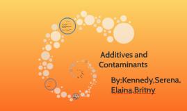 Additives and Contaminants