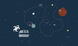 ¿QUE ES EL UNIVERSO?