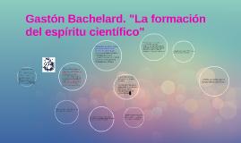 """Copy of Gastón Bachelard. """"La formación del espíritu científico"""""""