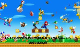Copy of La formación ciudadana a través de los videojuegos