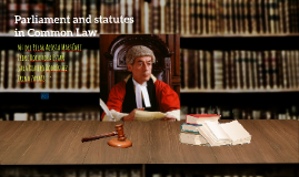Parliament and statutes in Common Law