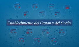 Establecimiento del Canon y del Credo.