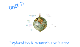 Copy of Exploration & Monarchs of Europes