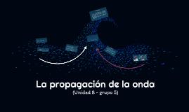 La propagación de la onda